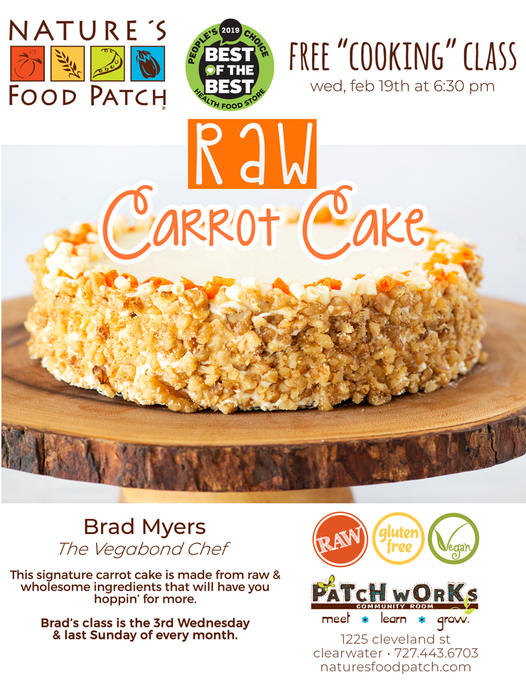 Free Cooking Class: Raw Carrot Cake, Nature's Food Patch - 1225 Cleveland Street - Clearwater