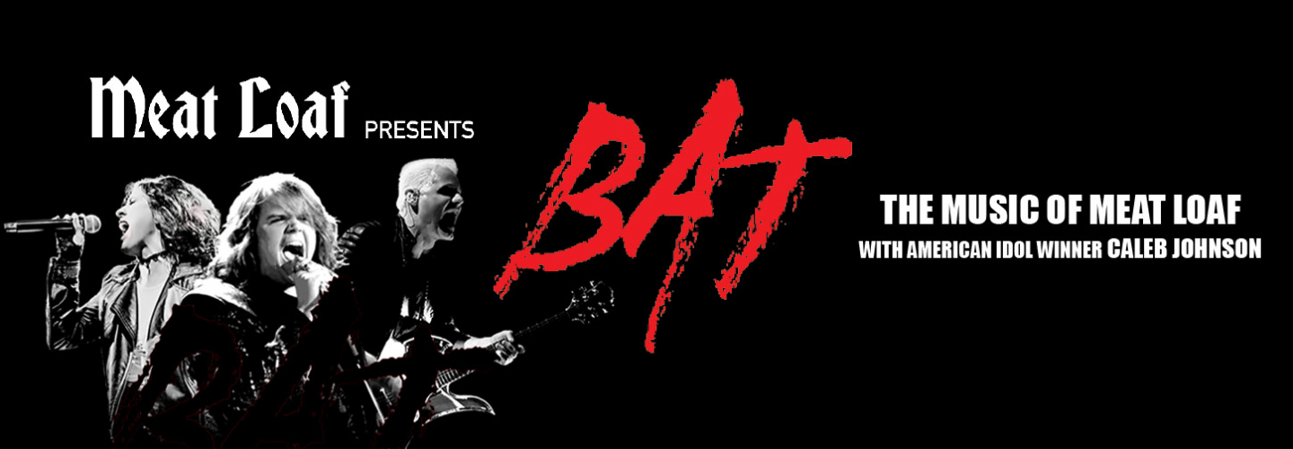 Meat Loaf Presents BAT, Bilheimer Capitol Theatre - Clearwater - 405 Cleveland St